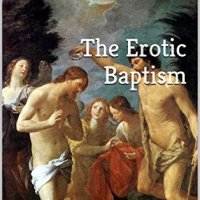 Book Review: The Erotic Baptism - And the Lord Entered Her with His Love