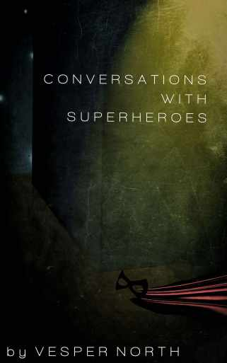 Conversations With Superheroes